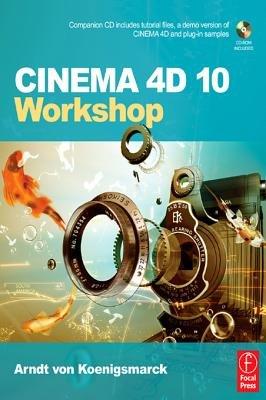 CINEMA 4D 10 Workshop (Electronic book text): Arndt von Koenigsmarck