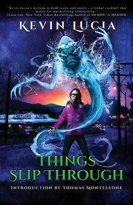 Things Slip Through (Paperback): Thomas F Monteleone