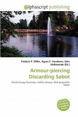 Armour-Piercing Discarding Sabot (Paperback): Frederic P