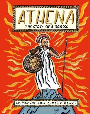 Athena: The Story of a Goddess (Hardcover): Isabel Greenberg