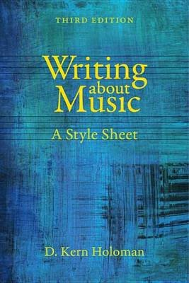 Writing about Music - A Style Sheet (Electronic book text, 3rd Revised ed.): D. Kern Holoman