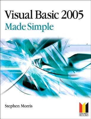 Visual Basic 2005 Made Simple (Paperback, 3Rev ed): Stephen Morris