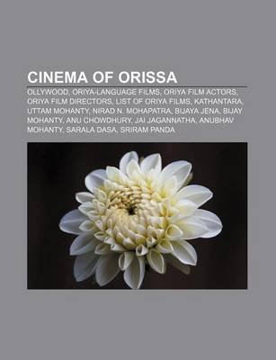 Cinema of Orissa - Ollywood, Oriya-Language Films, Oriya Film Actors, Oriya Film Directors, List of Oriya Films, Kathantara,...