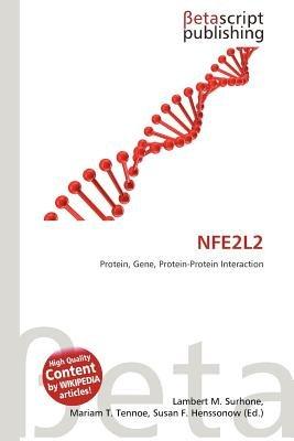 Nfe2l2 (Paperback): Lambert M. Surhone, Mariam T. Tennoe, Susan F. Henssonow