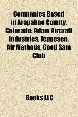 Companies Based in Arapahoe County, Colorado - Companies Based in Centennial, Colorado, Companies Based in Englewood, Colorado...