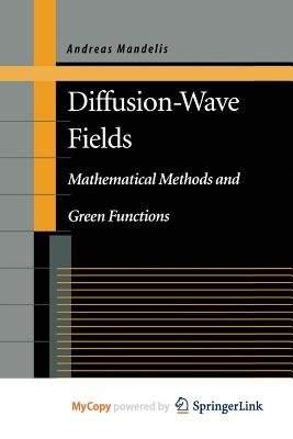 Diffusion-Wave Fields (Paperback): Andreas Mandelis