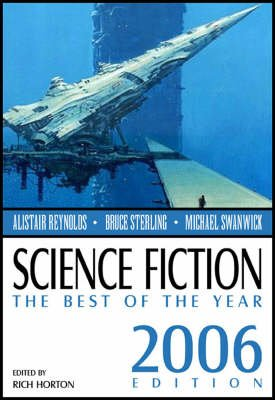 Science Fiction: The Best of the Year, 2006 Edition (Paperback, 2006): Rich Horton