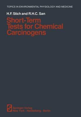 Short-Term Tests for Chemical Carcinogens (Paperback, Softcover reprint of the original 1st ed. 1981): H. F.  (Hans F.) Stich,...