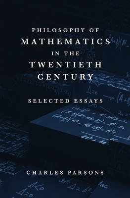 Philosophy of Mathematics in the Twentieth Century - Selected Essays (Electronic book text): Charles Parsons