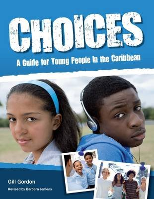 Choices: A Guide for Young People (Caribbean) (Paperback): Gill Gordon