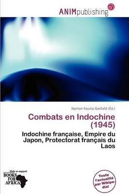 Combats En Indochine (1945) (French, Paperback): Norton Fausto Garfield