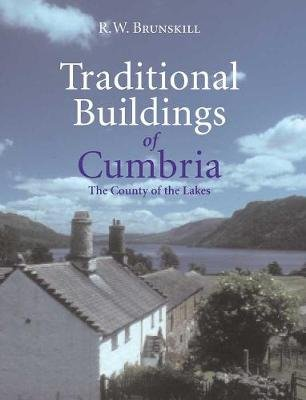 Traditional Buildings of Cumbria (Paperback): R.W. Brunskill