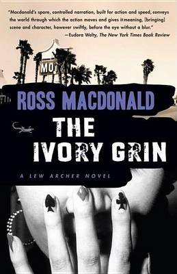 The Ivory Grin (Electronic book text): Ross Macdonald