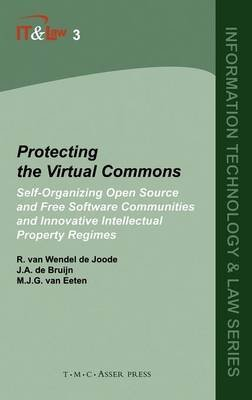 Protecting the Virtual Commons - Self-Organizing Open Source and Free Software Communities and Innovative Intellectual Property...