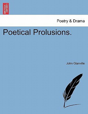 Poetical Prolusions. (Paperback): John Glanville