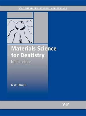Materials Science for Dentistry (Electronic book text): B.W. Darvell