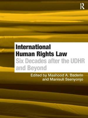 International Human Rights Law - Six Decades after the UDHR and Beyond (Hardcover, New Ed): Manisuli Ssenyonjo