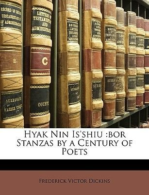 Hyak Nin Is'shiu - Bor Stanzas by a Century of Poets (Paperback): Frederick Victor Dickins