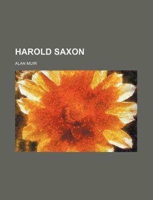 Harold Saxon (Paperback): Alan Muir