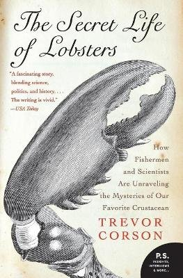 The Secret Life of Lobsters - How Fishermen and Scientists Are Unraveling the Mysteries of Our Favorite Crustacean (Paperback,...