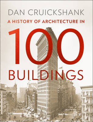 A History of Architecture in 100 Buildings (Electronic book text, ePub ed): Dan Cruickshank