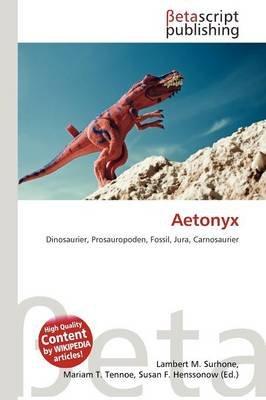 Aetonyx (English, German, Paperback): Lambert M. Surhone, Mariam T. Tennoe, Susan F. Henssonow