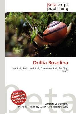 Drillia Rosolina (Paperback): Lambert M. Surhone, Mariam T. Tennoe, Susan F. Henssonow