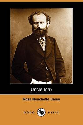 Uncle Max (Dodo Press) (Paperback): Rosa Nouchette Carey