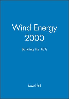 Wind Energy 2000 - Building the 10% (Hardcover): David Still
