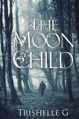 The Moon Child (Paperback): Trishelle G
