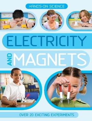Hands-On Science: Electricity and Magnets (Paperback, Unabridged edition): Kingfisher (individual)