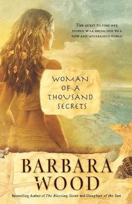 Woman of a Thousand Secrets (Paperback, First): Barbara Wood