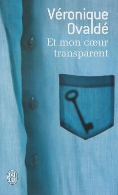 ET Mon Coeur Transparent (French, Paperback): Veronique Ovalde