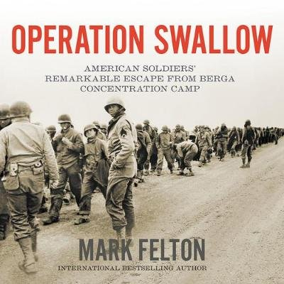 Operation Swallow - American Soldiers' Remarkable Escape from Berga Concentration Camp (Standard format, CD, Library...