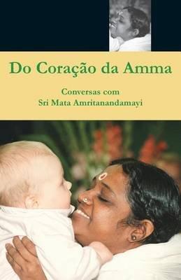 Do Coracao Da Amma (Portuguese, Paperback): Swami Amritaswarupananda Puri