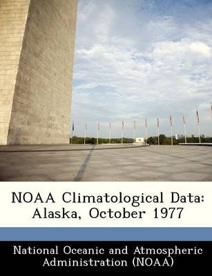 Noaa Climatological Data - Alaska, October 1977 (Paperback):