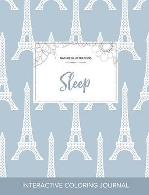Adult Coloring Journal - Sleep (Nature Illustrations, Eiffel Tower) (Paperback): Courtney Wegner