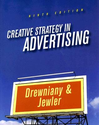 Creative Strategy in Advertising (Paperback, 9th): Bonnie L Drewniany, A. Jerome Jewler