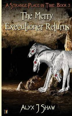 The Merry Executioner Returns (Paperback): Alyx J. Shaw