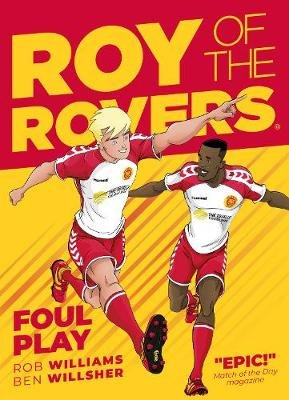 Roy of the Rovers - Foul Play (Comic 2) (Paperback): Rob Williams, Ben Willsher
