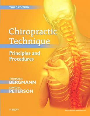 Chiropractic Technique - Principles and Procedures (Hardcover, 3rd Revised edition): Thomas F. Bergmann, David H. Peterson