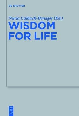 Wisdom for Life (Electronic book text): Nuria Calduch-Benages