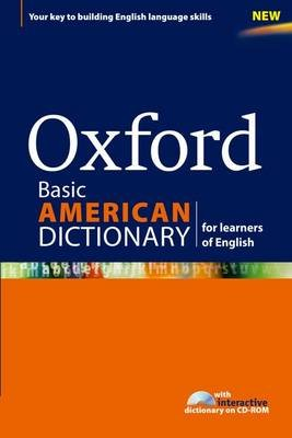 Oxford Basic American Dictionary for learners of English - A dictionary for English language learners (ELLs) with CD-ROM that...
