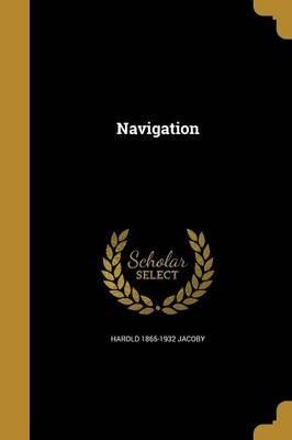 Navigation (Paperback): Harold 1865-1932 Jacoby