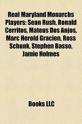 Real Maryland Monarchs Players - Sean Rush, Ronald Cerritos, Mateus DOS Anjos, Marc Herold Gracien, Ross Schunk, Stephen Basso,...