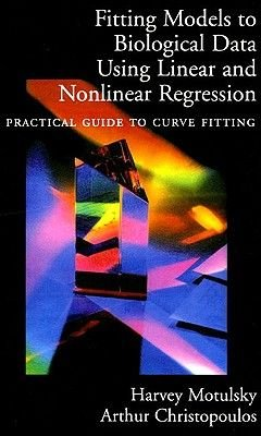 Fitting Models to Biological Data Using Linear and Nonlinear Regression - A Practical Guide to Curve Fitting (Hardcover, New):...