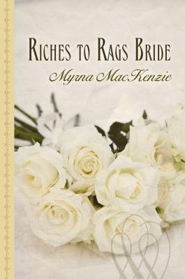 Riches to Rags Bride (Large print, Hardcover, large type edition): Myrna Mackenzie