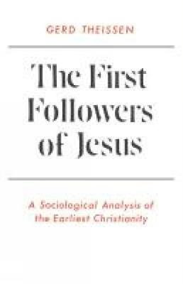 The First Followers of Jesus - A Sociological Analysis of the Earliest Christianity (Paperback): Gerd Theissen