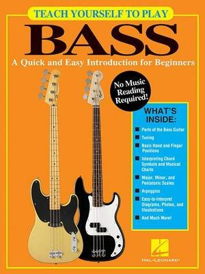 Teach Yourself to Play Bass - A Quick and Easy Introduction for Beginners (Paperback): Chad Johnson, Hal Leonard Publishing...
