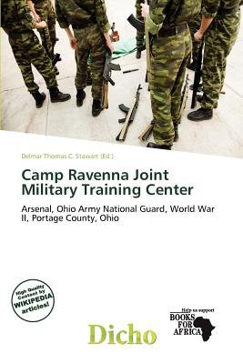 Camp Ravenna Joint Military Training Center (Paperback): Delmar Thomas C. Stawart